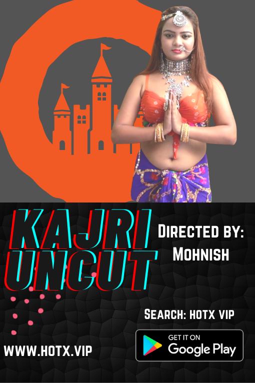 Kajri Uncut 2021 HotX Originals Hindi Short Film 720p HDRip 320MB Download
