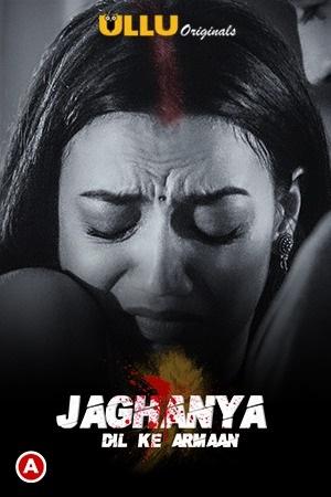 18+ Jaghanya ( Dil Ke Armaan ) 2021 S01 Hindi Originals Web Series 720p HDRip 200MB Download