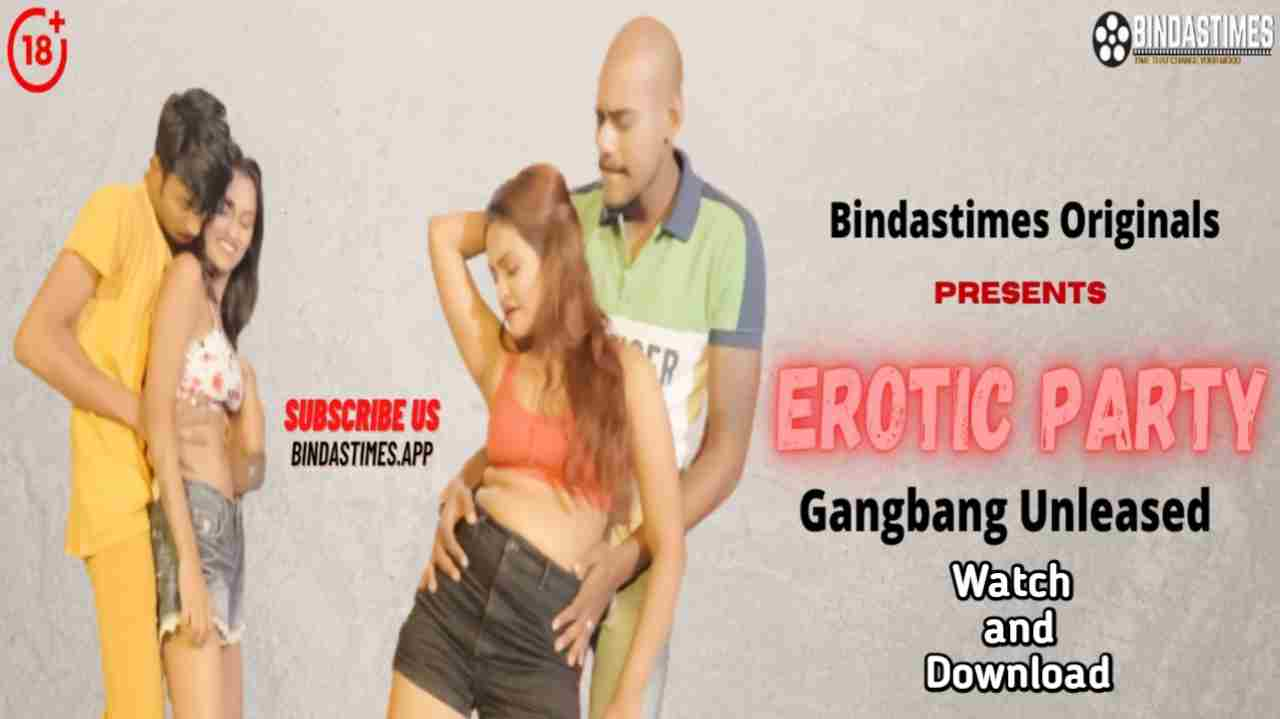 Erotic Party (2021) BindasTimes Web Series Download