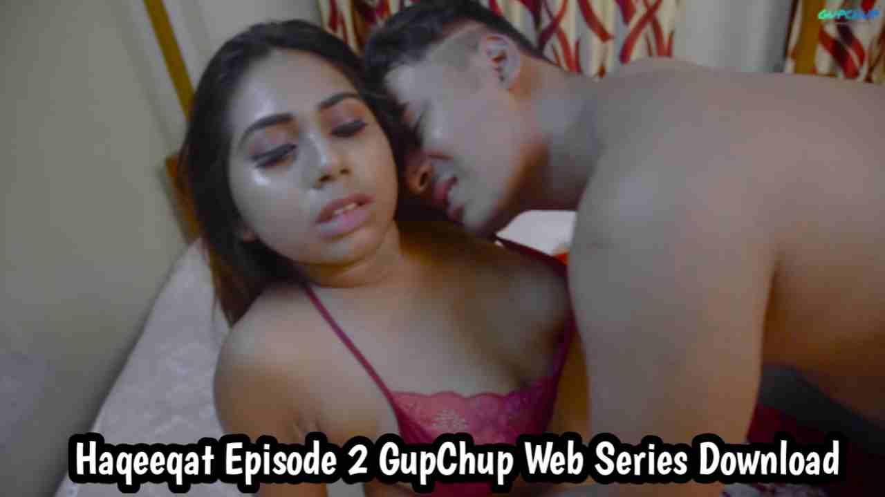 Haqeeqat Episode 2 GupChup Web Series 480p Download