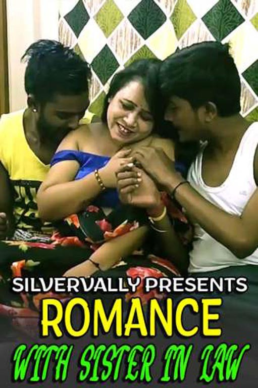 18+ Romance With Sister In Law (2021) SilverVally Hot Short Film 720p HDRip 120MB Download