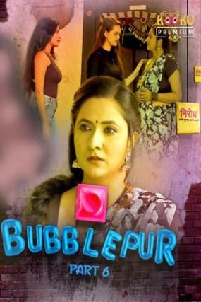 [18+] Bubblepur Part 6 (2021) Kooku Originals Hot Web Series – 1080p – 720p – 480p HDRip x264 Download