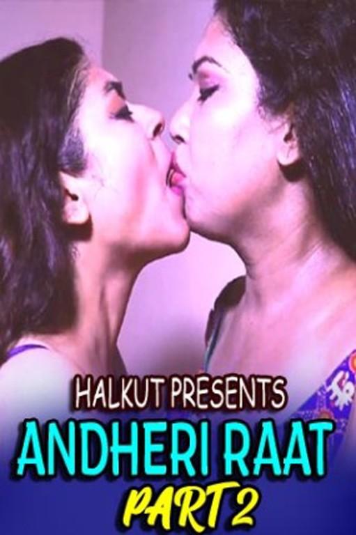 18+ Andheri Raat Part 2 (2021) HalKut Originals Hindi Hot Short Film 720p HDRip x264 Download