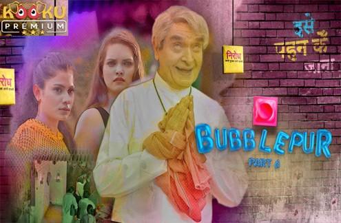 Bubblepur Part 6 (2021) Hindi Hot Web Series – Kooku Originals