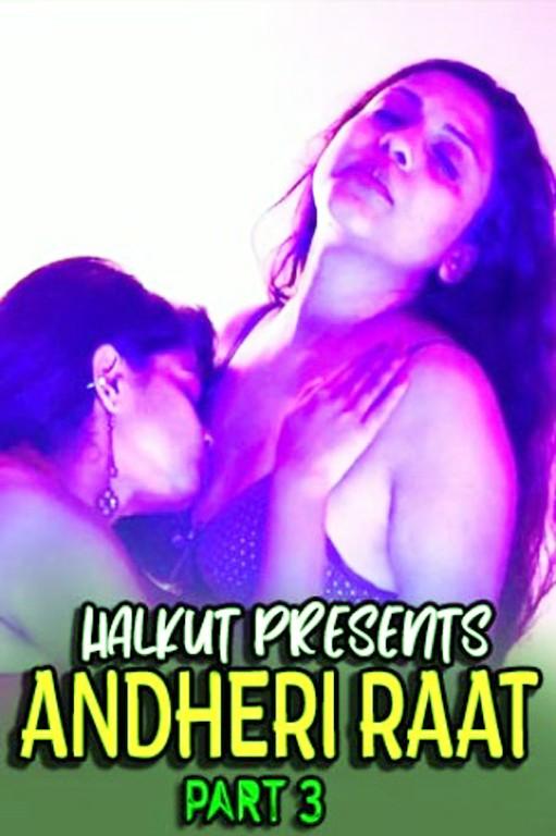 18+ Andheri Raat Part 3 (2021) HalKut Originals Hindi Hot Short Film 720p HDRip x264 Download