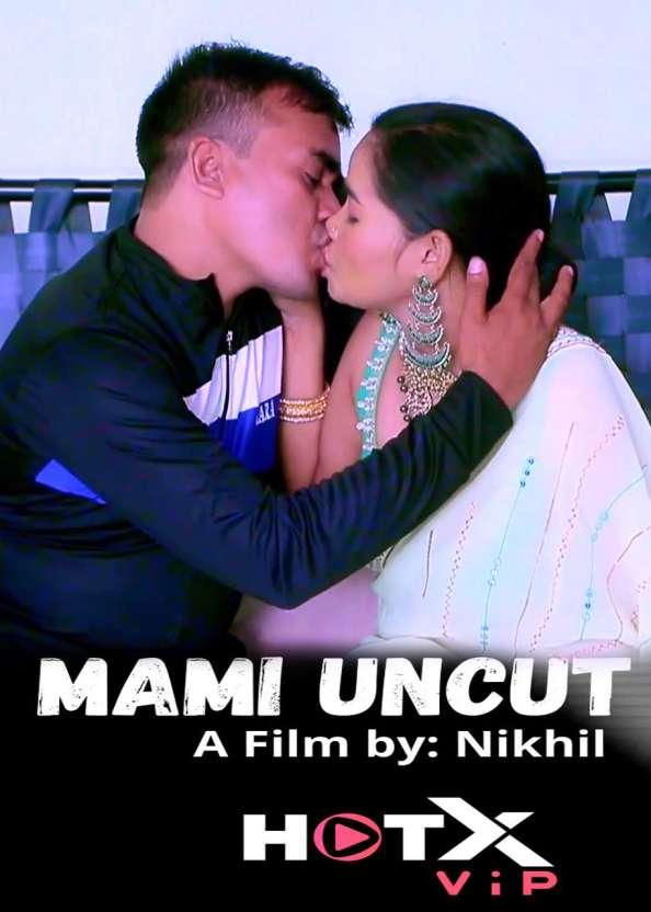 18+ Mami UNCUT 2021 Hindi HotX Originals Short Film 720p HDRip 190MB x264 AAC