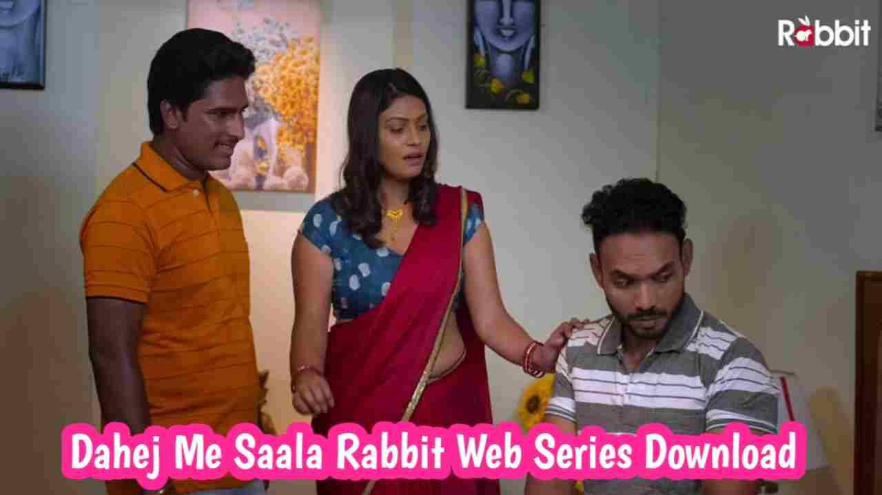 Dahej Me Saala 2021 S1 Rabbit Web Series Download