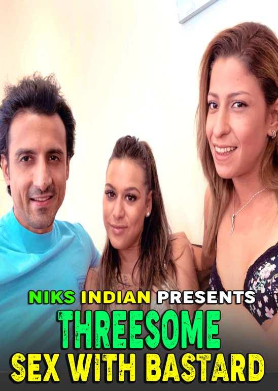 18+ Threesome Sex With Bastard (2021) Niksindian Hindi Short Film 720p HDRip 200MB Download