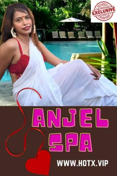 18+ Anjel Spa 2021 HotX Originals Hindi Short Film 720p HDRip 450MB x264 AAC