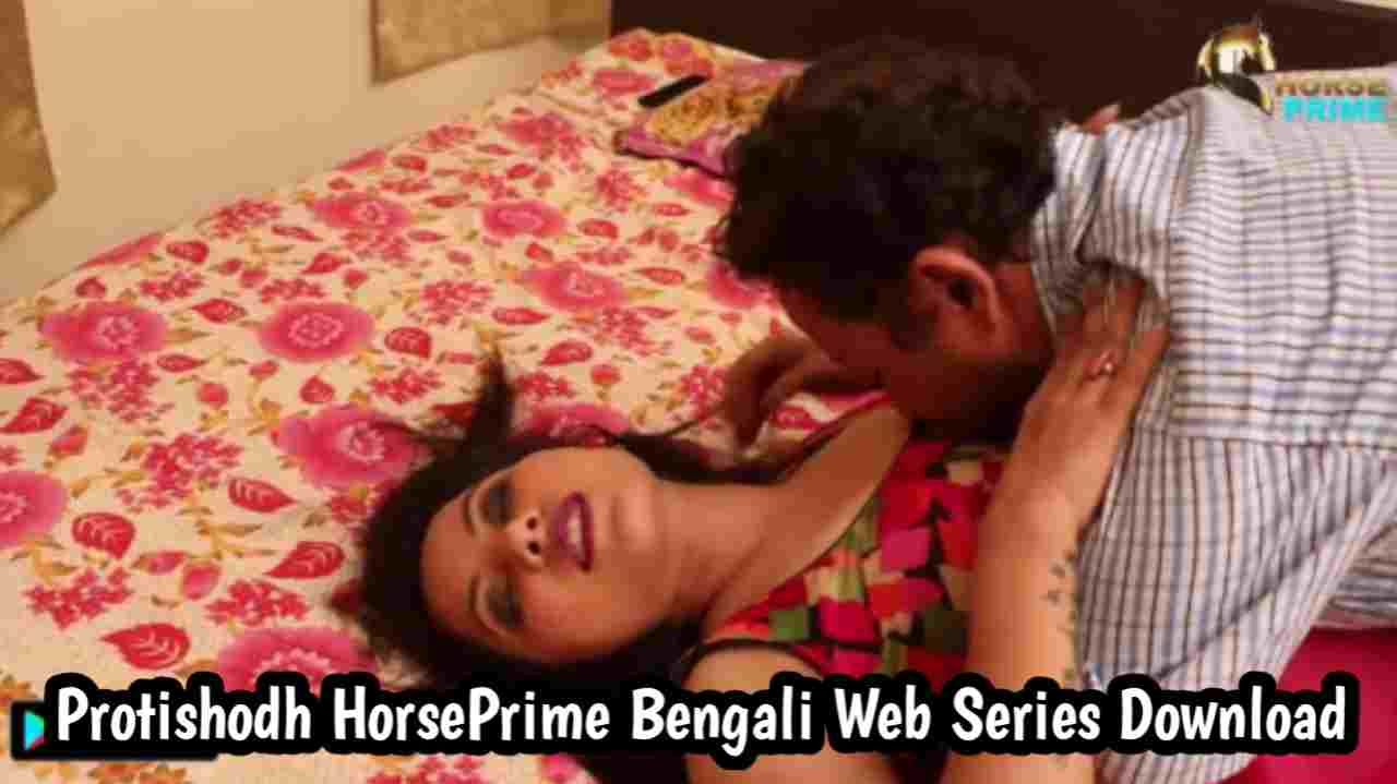 Protishodh HorsePrime Bengali Web Series 720p Download