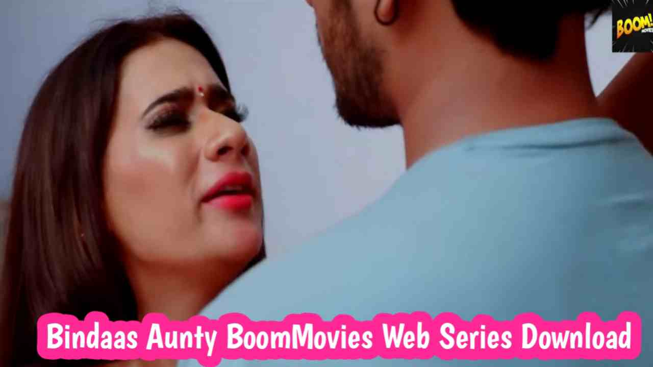Bindaas Aunty 2021 BoomMovies Web Series 720p Download