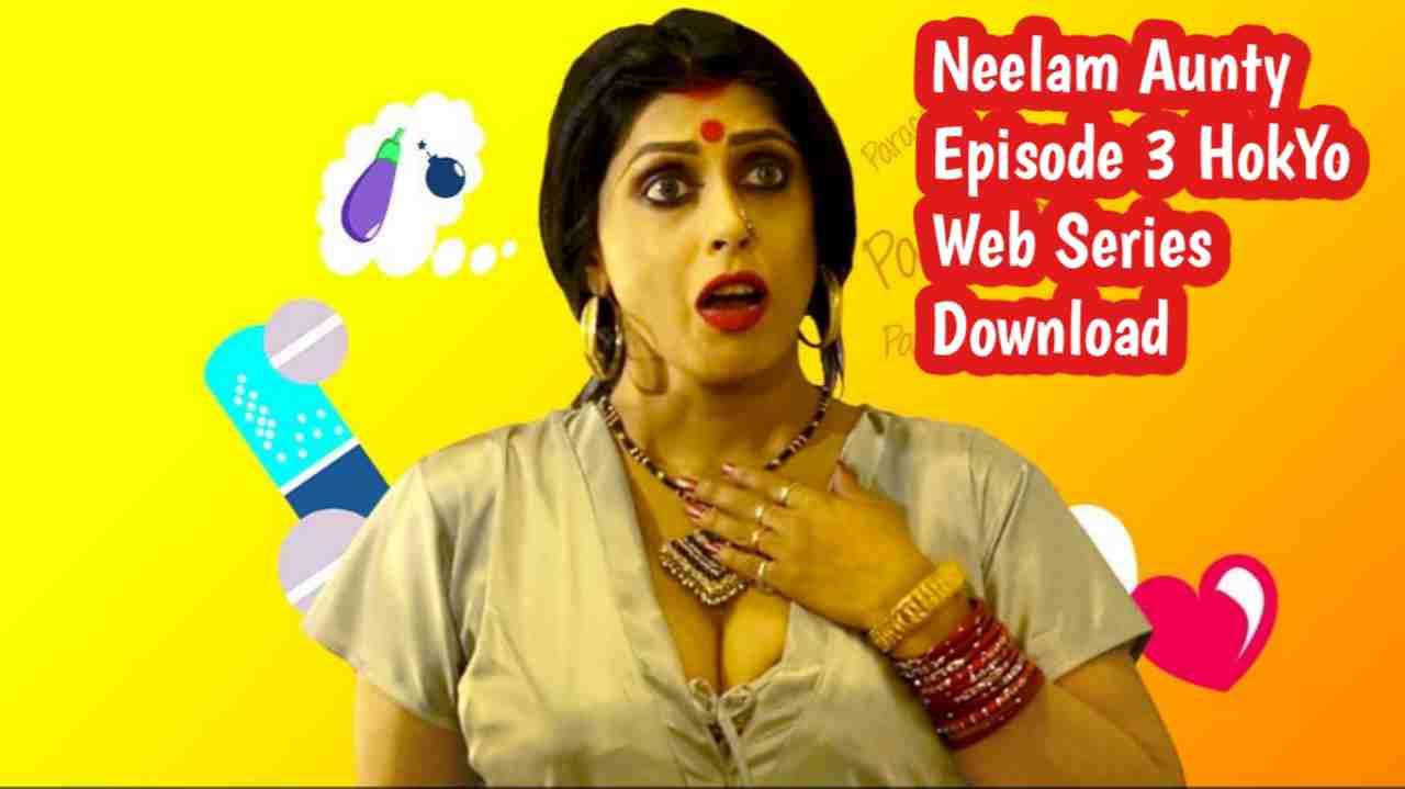 Neelam Aunty Episode 3 HokYo Web Series Download