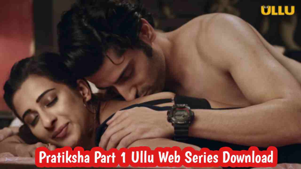 Pratiksha Part 1 (2021) Ullu Web Series 480p Download