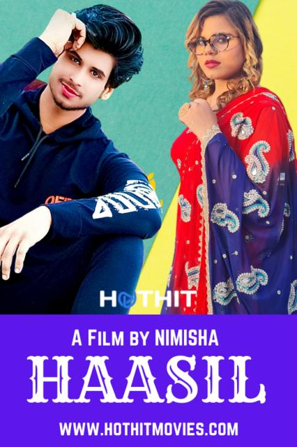 18+ Haasil 2021 HotHit Original Hindi Short Film 720p HDRip 260MB x264 AAC