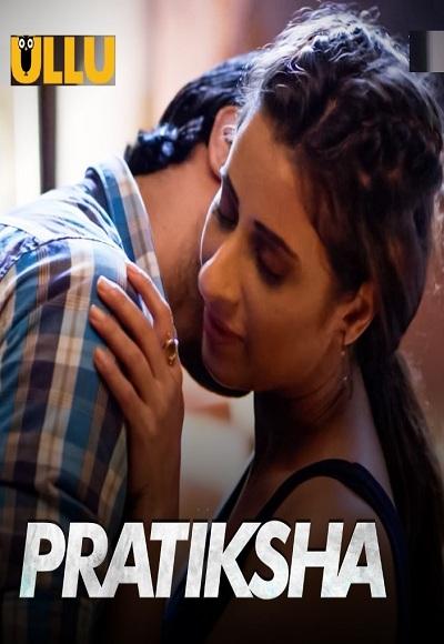 18+ Pratiksha Part 1 2021 S01 Hindi Complete Web Series 720p HDRip 450MB Download