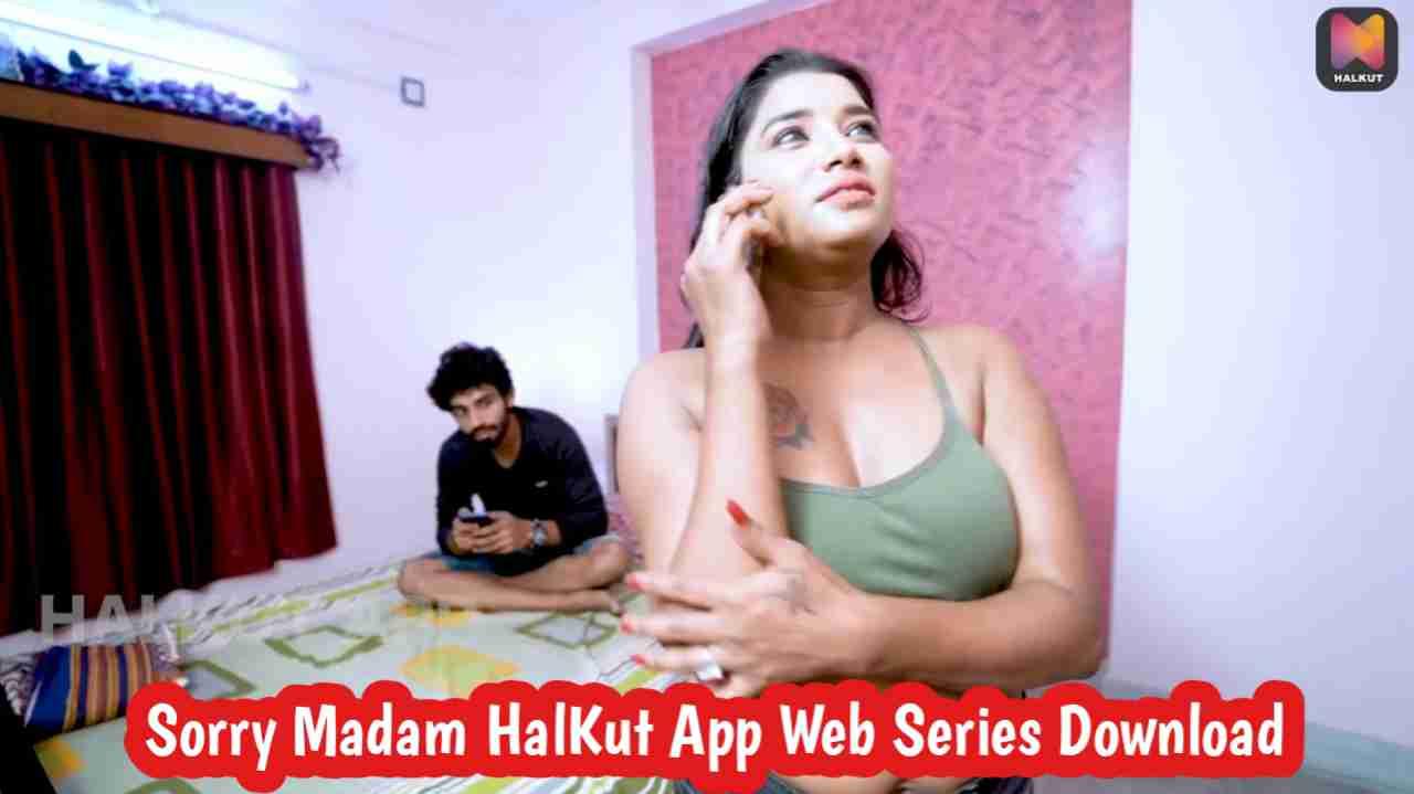 Sorry Madam 2021 HalKut App Web Series Download