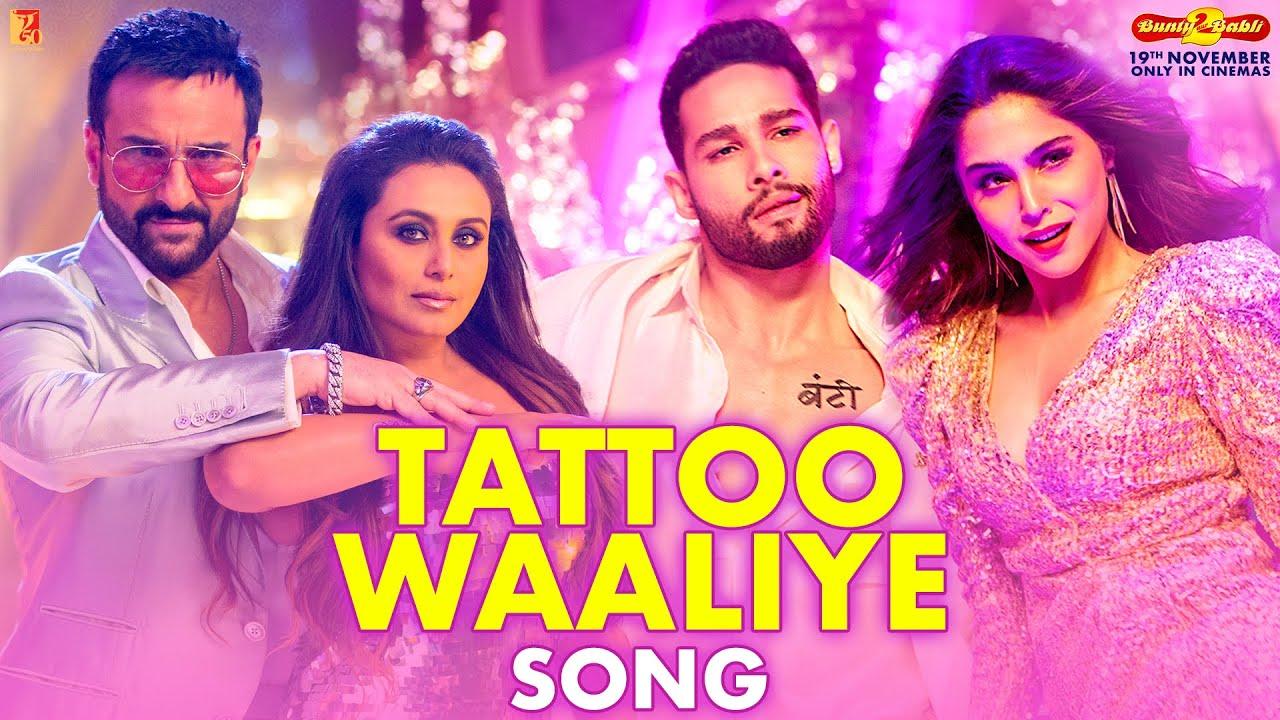 Tattoo Waaliye (Bunty Aur Babli 2) 2021 Hindi Movie Video Song 1080p HDRip Download